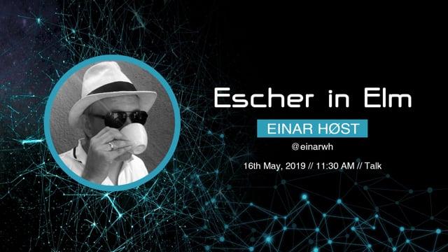 Einar Host - Escher in Elm