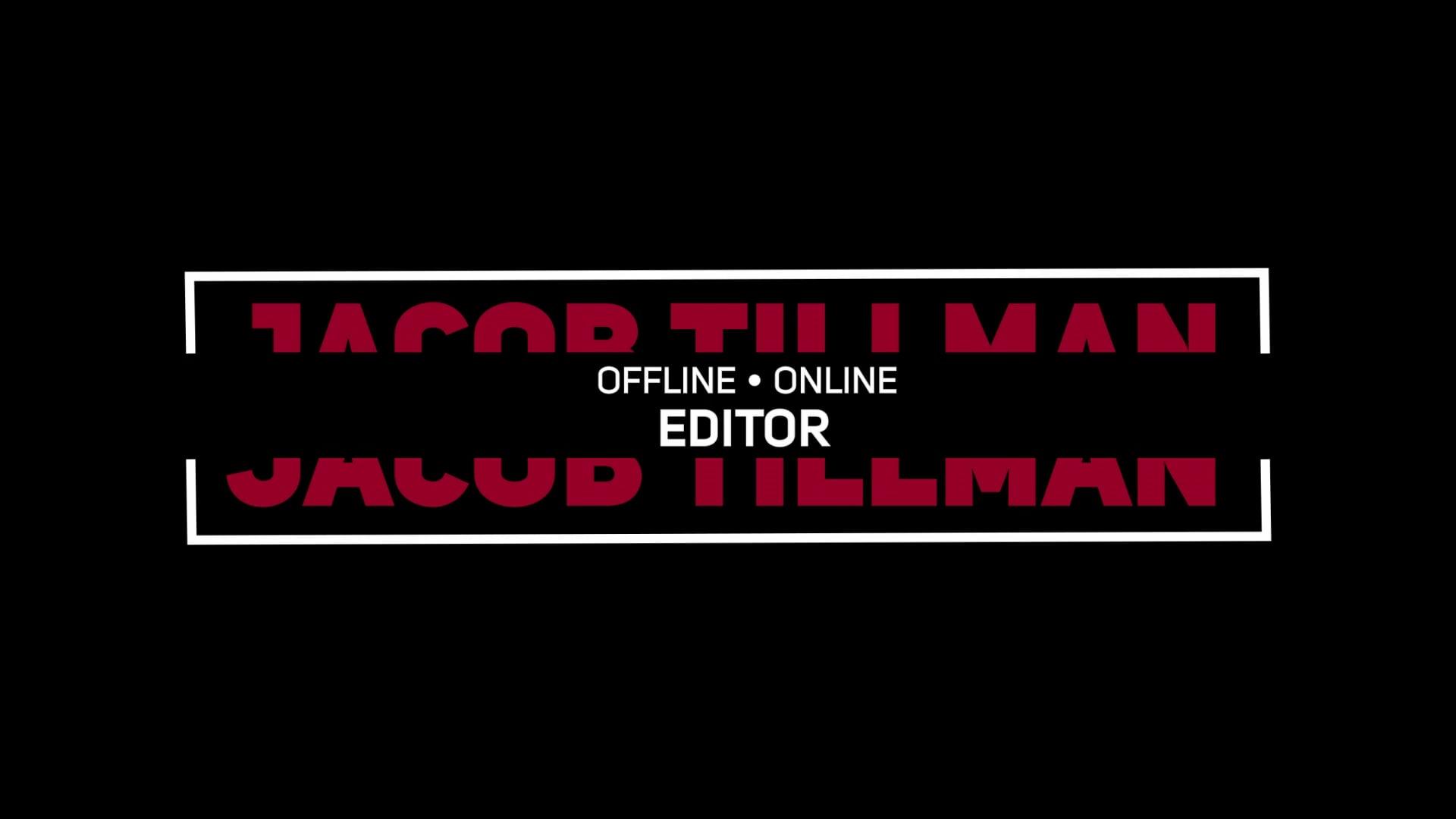 Jacob Tillman Editor Reel