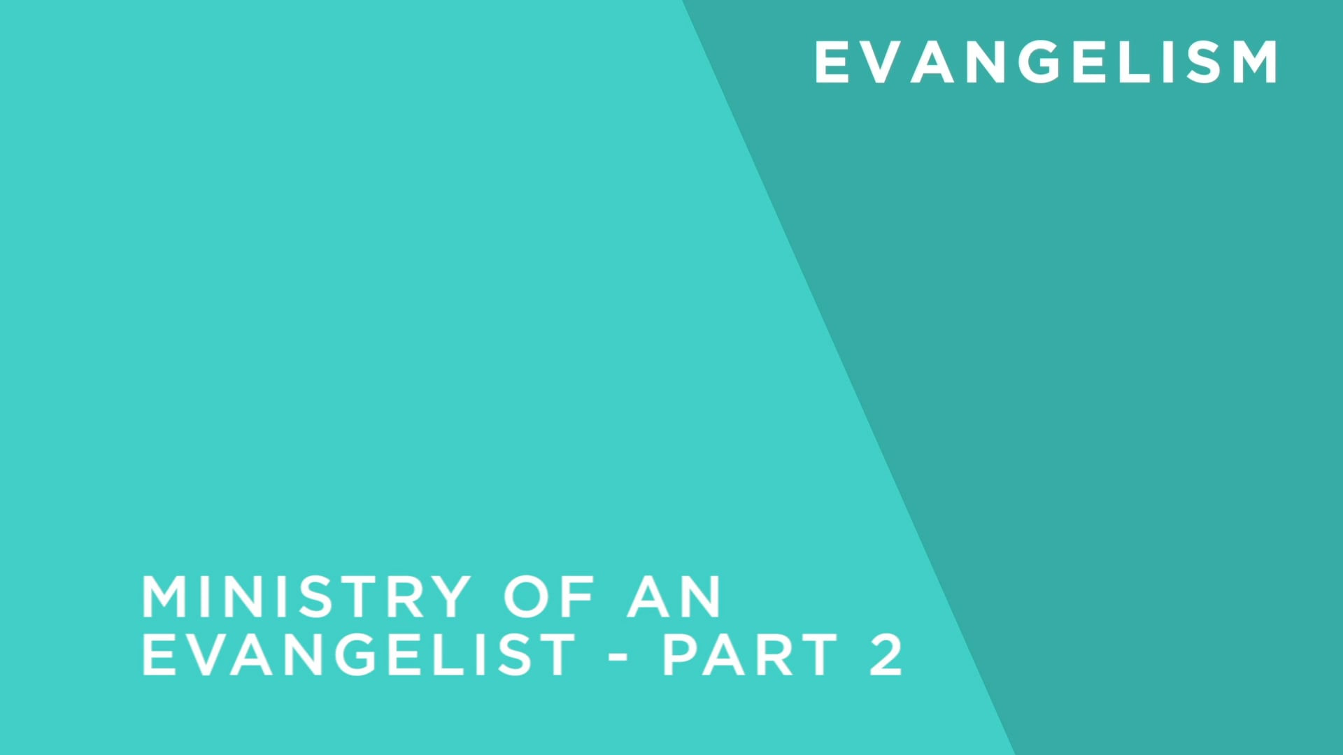 The Ministry of an Evangelist - Part 2
