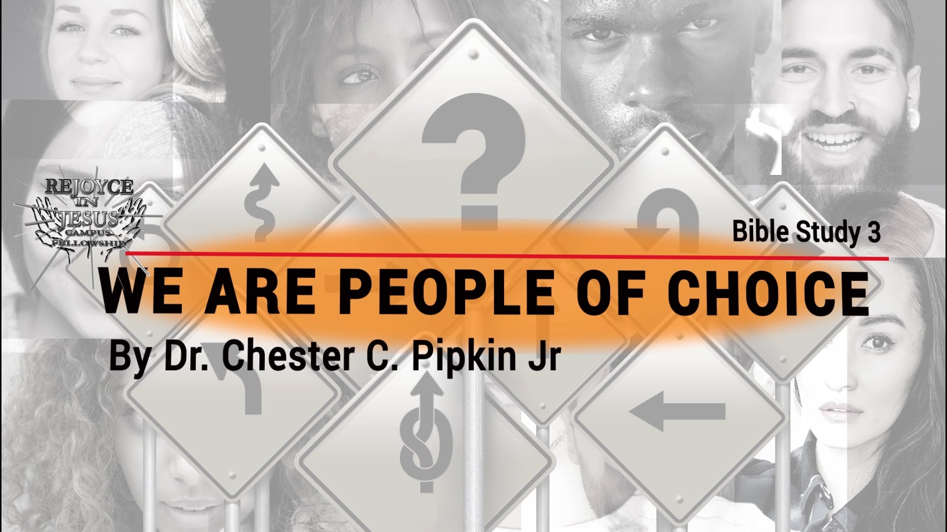 We Are People of Choice (Bible Study #3)