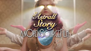 Astrall Story // An Open Source Film