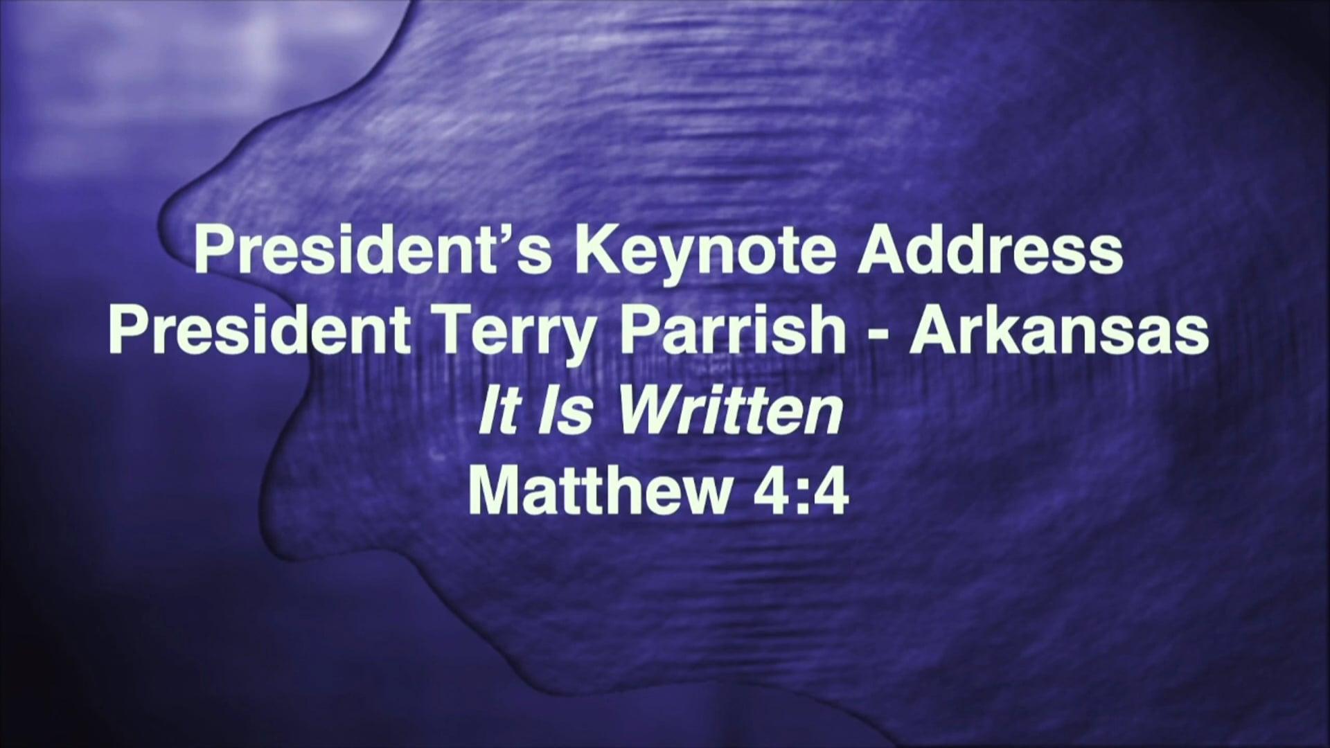 President's Keynote Address - Bro. Terry Parrish, Pastor, Spring Creek BC, Benton, Arkansas