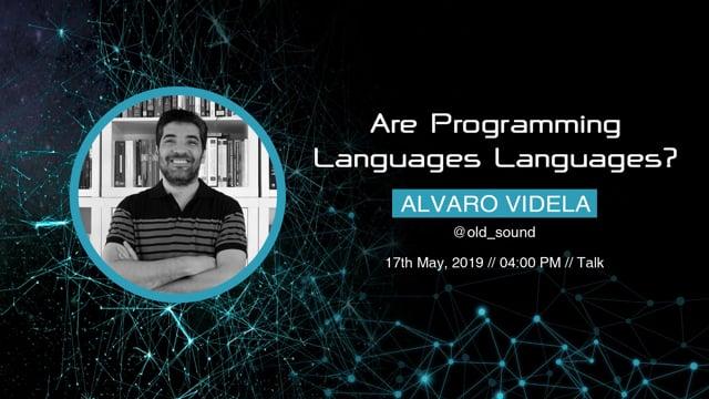 Alvaro Videla - Are Programming Languages Languages?