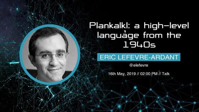 Eric Lefevre-Ardant - Plankalkül: a high-level language from the 1940s