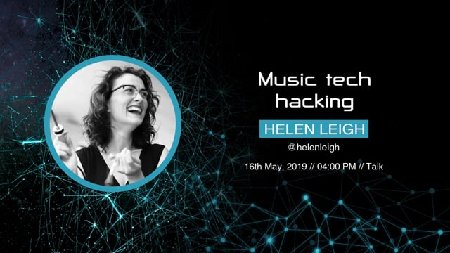 Helen Leigh - Music tech hacking