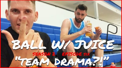 Team Drama?! Why Don't My Teammates Fluff With Me No More?! - Ball w/ Juice Season 2 (Ep.6)