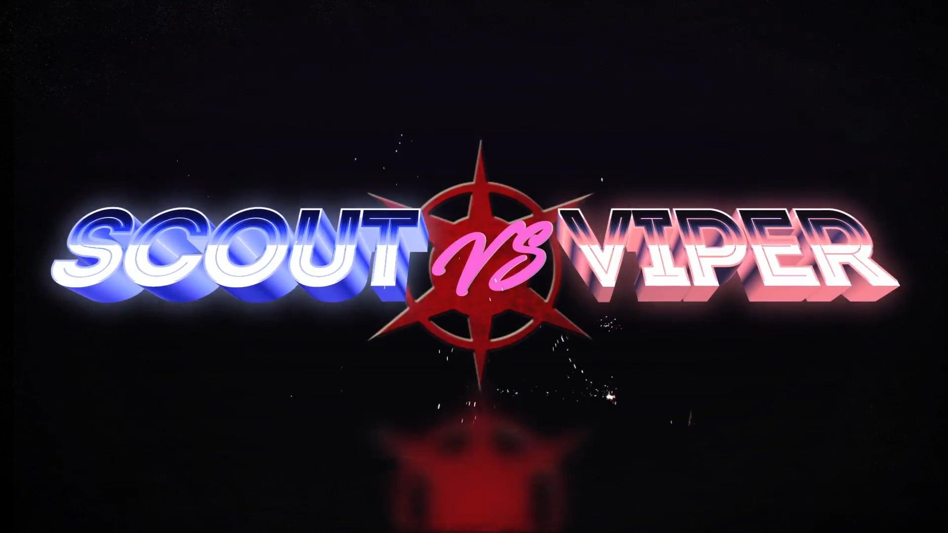Scout Vs Viper Ep 1