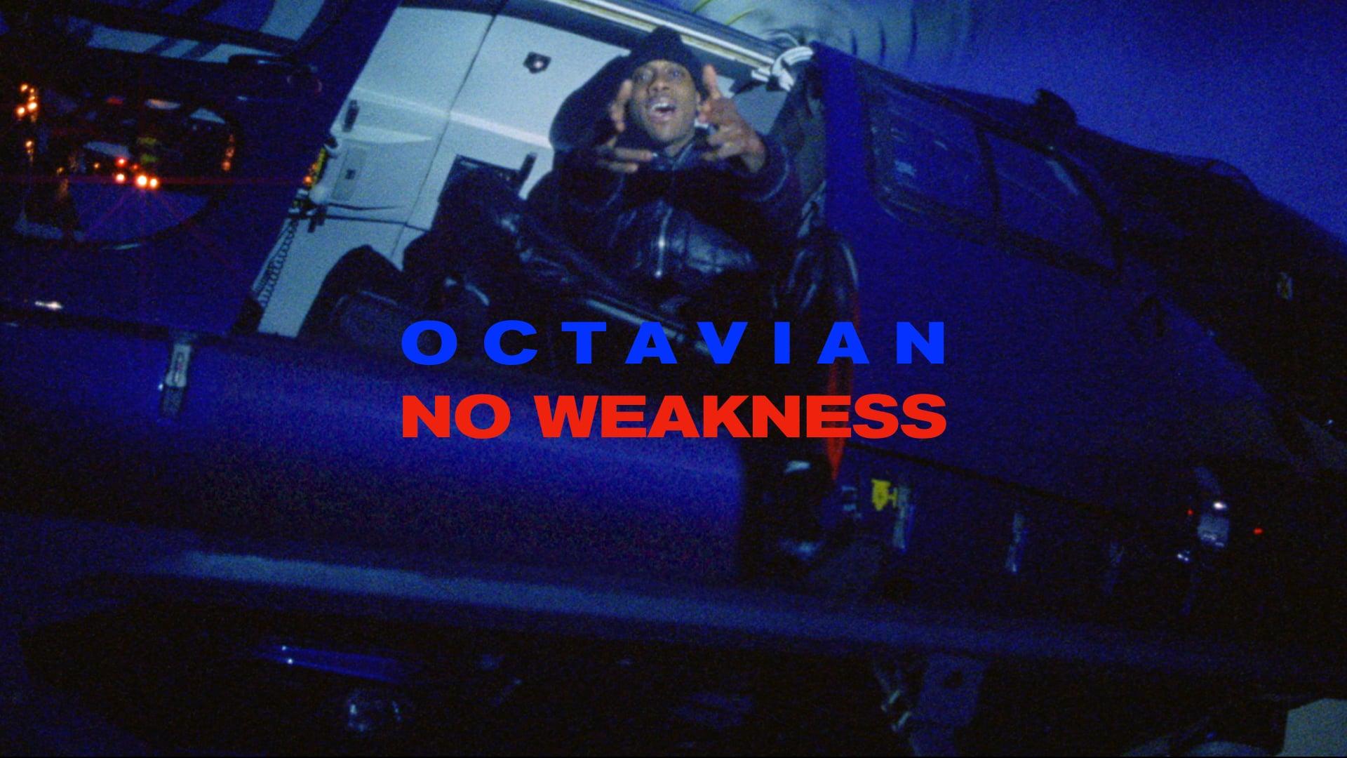 OCTAVIAN - NO WEAKNESS