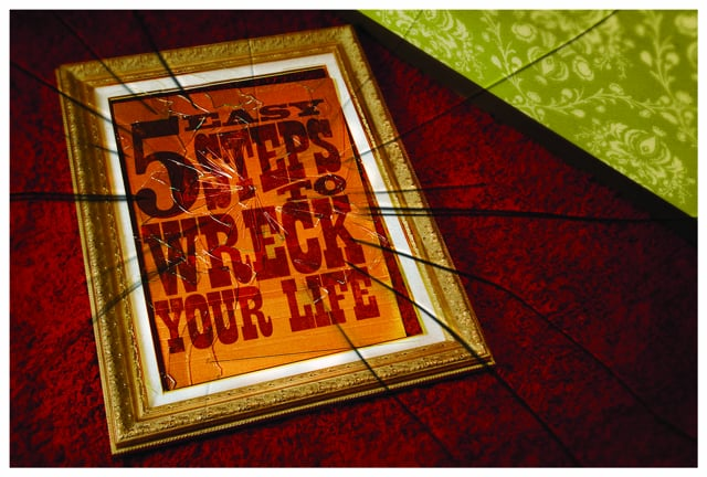 5 Easy Steps to Wreck Your Life
