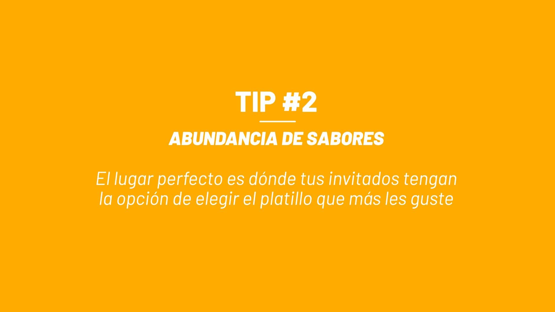 Tip #2 - Abundancia de Sabores