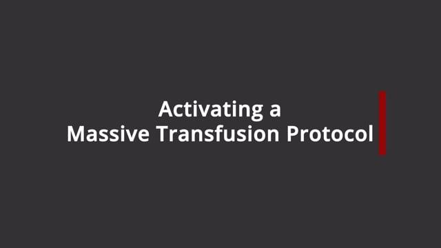 Activating a Massive Transfusion Protocol