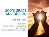 Ac 6:8 - 7:60. God's Grace and Our Sin. Jul 2019.