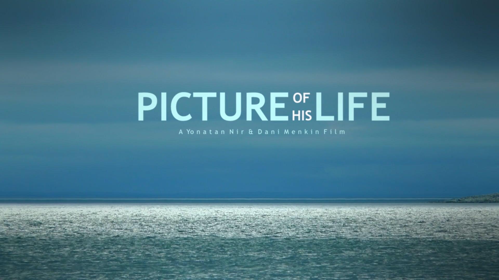 """""""PICTURE OF HIS LIFE"""" A Yonatan Nir & Dani Menkin Film. Movie Trailer"""