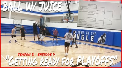 End Of A Great Season! Time To Get Ready For The Playoffs! - Ball w/ Juice Season 2 (Ep.7)