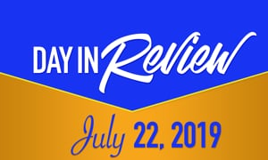 HIS Morning Crew Day in Review: Monday, July 22, 2019