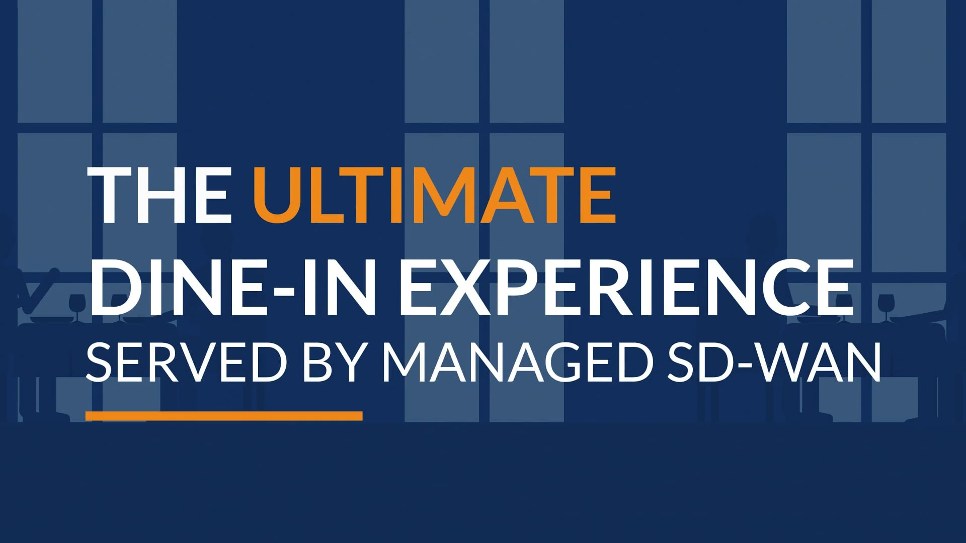 The Ultimate Dine-In Experience: Served by Managed SD-WAN