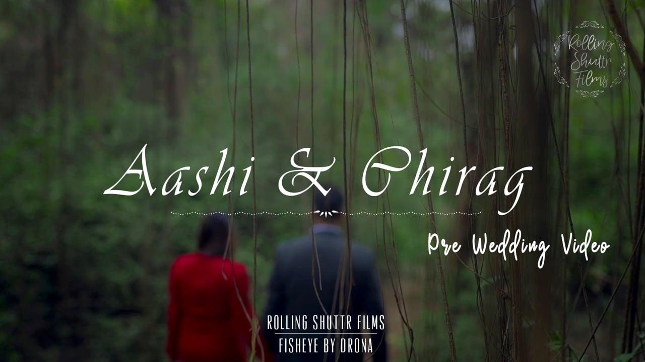 Aashi & Chirag | Pre Wedding