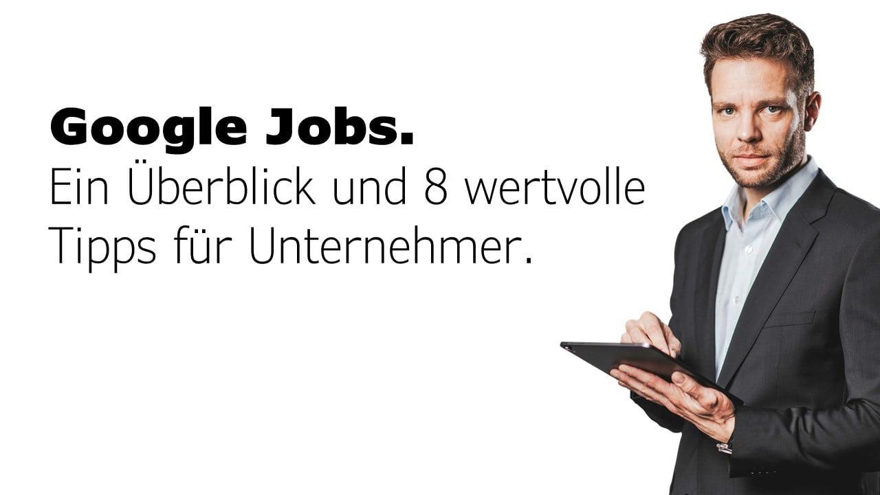 Wie funktioniert Google Jobs? Eine erste Einführung (Stand 2019)