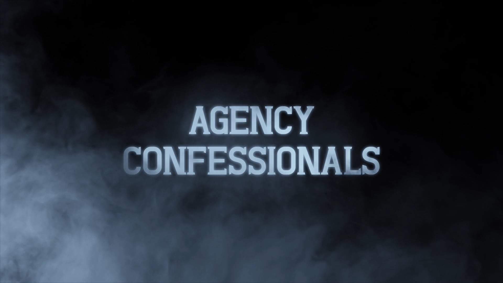 Agency Confessionals