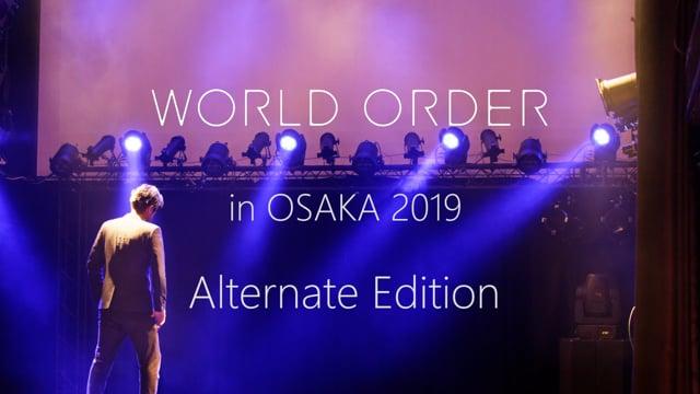 WORLD ORDER in OSAKA 2019 Alternate Edition