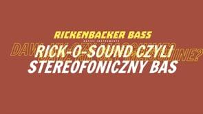 Rick-O-Sound czyli stereofoniczny bas