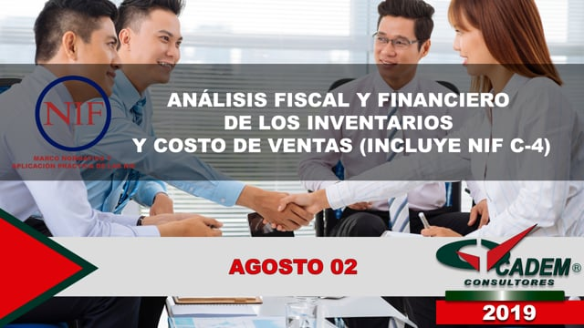 Análisis fiscal y financiero de los inventarios y costo de ventas (Incluye NIF C-4)