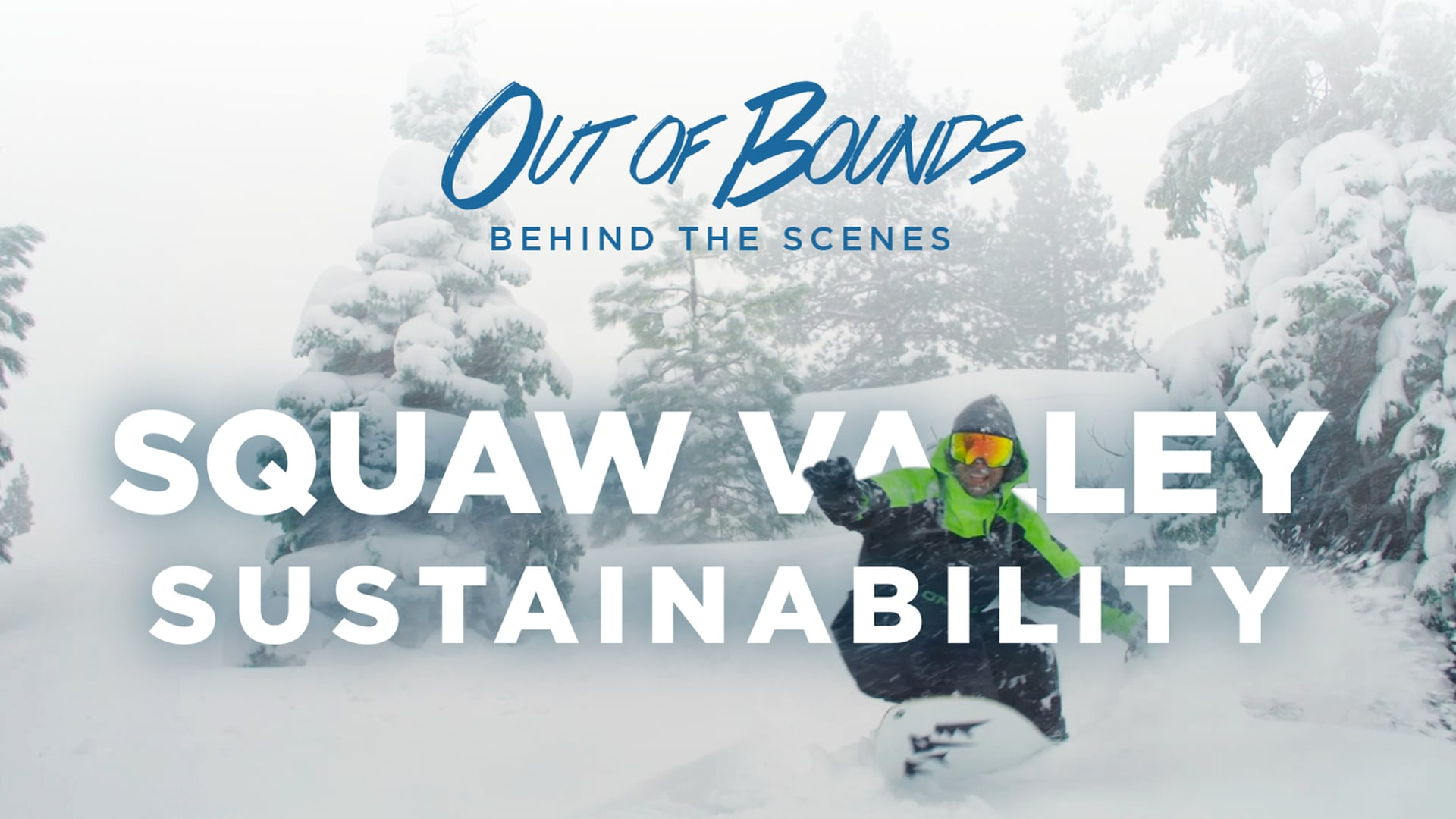 Out of Bounds - Behind the Scenes 7 - Squaw Sustainability