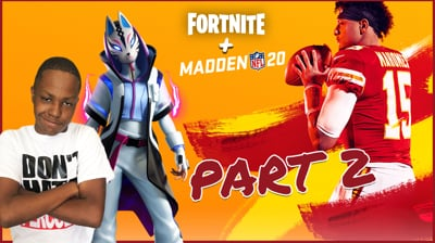 Playing Some Fortnite & Madden 20 (PART 2)