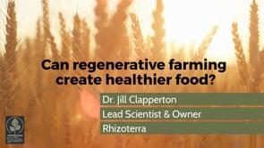 Can Regenerative Agriculture Create Healthier Food?