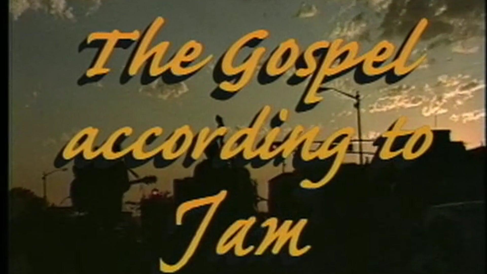 The Gospel According to Jam