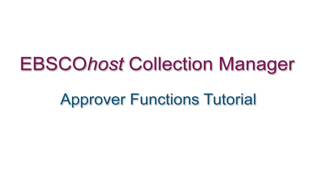 EBSCOhost Collection Manager - Approver Functions - Tutorial