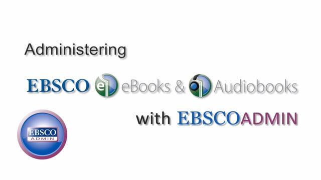 eBook and Audiobook Administration using EBSCOadmin - Tutorial