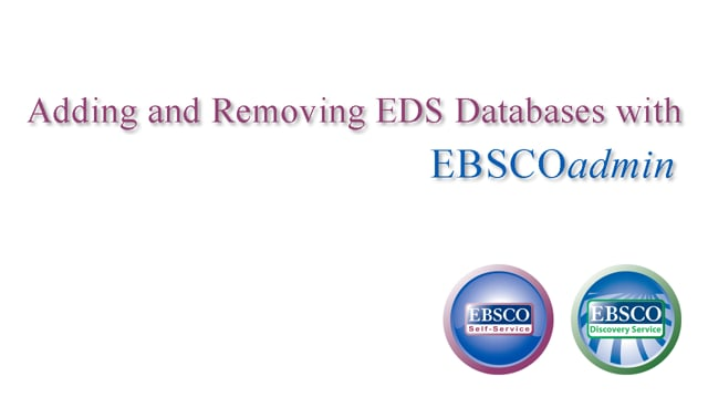 EBSCO Discovery Service - Adding and Removing Databases - Tutorial