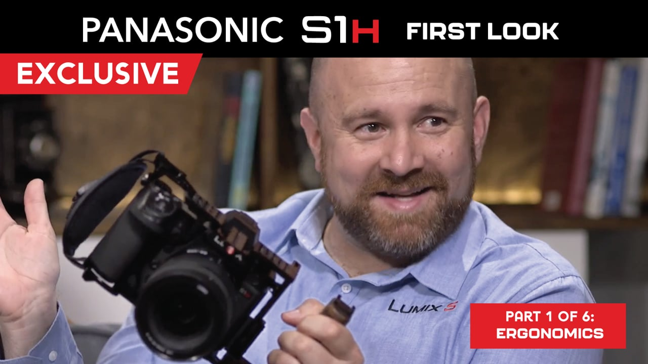 Panasonic S1H EXCLUSIVE FIRST LOOK - Part 1 of 6