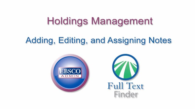 Holdings Management - Adding, Editing, and Assigning Notes Tutorial
