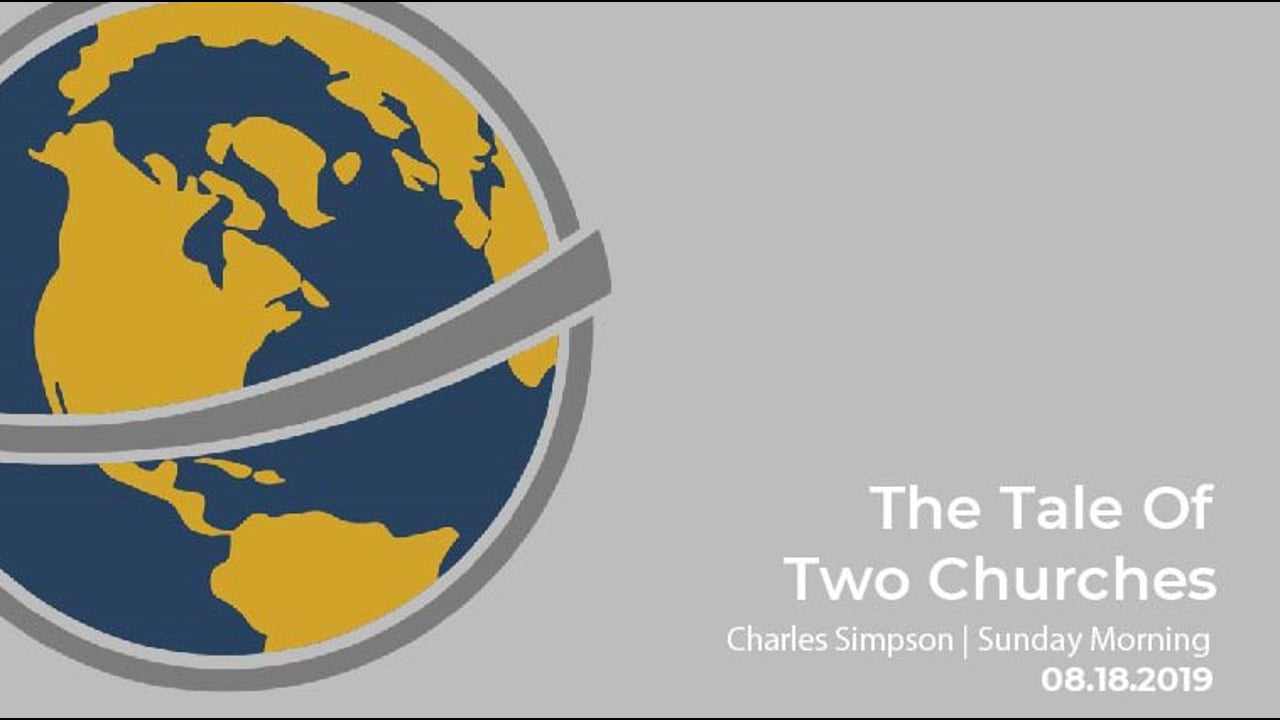 The Tale Of Two Churches   Charles Simpson   Sunday Morning   August 18th 2019