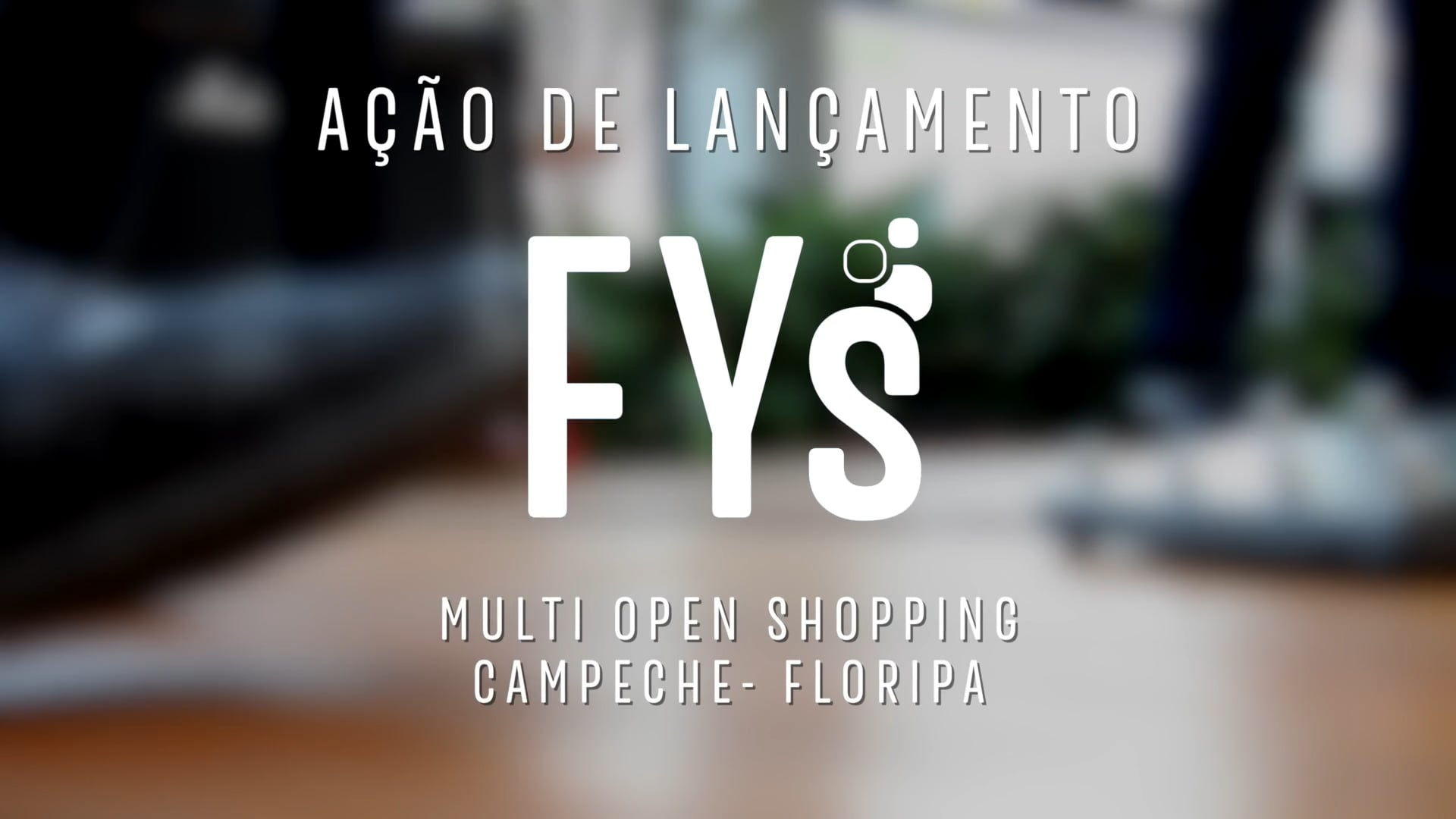 FYs - Lançamento Multi Open Shopping - Floripa
