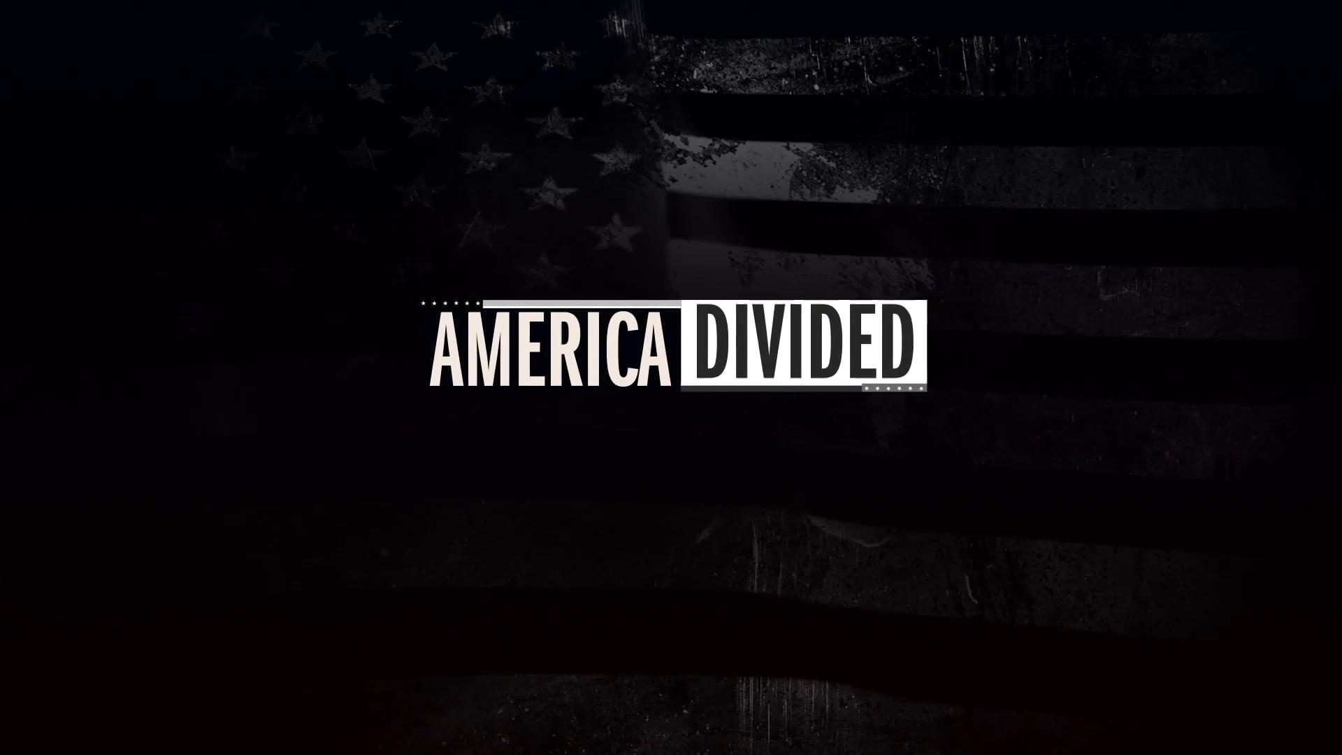 America Divided Season 1 Trailer