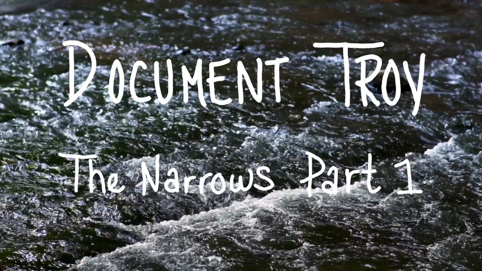 Document Troy- The Narrows Part 1