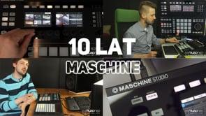 Świętujemy 10 lat Maschine