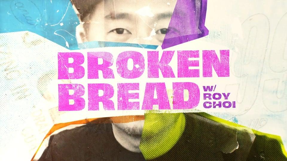 BROKEN BREAD Series Promo