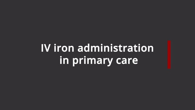 IV iron administration in primary care