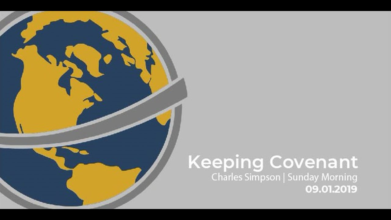 Keeping Covenant   Charles Simpson   Sunday Morning   September 1st 2019
