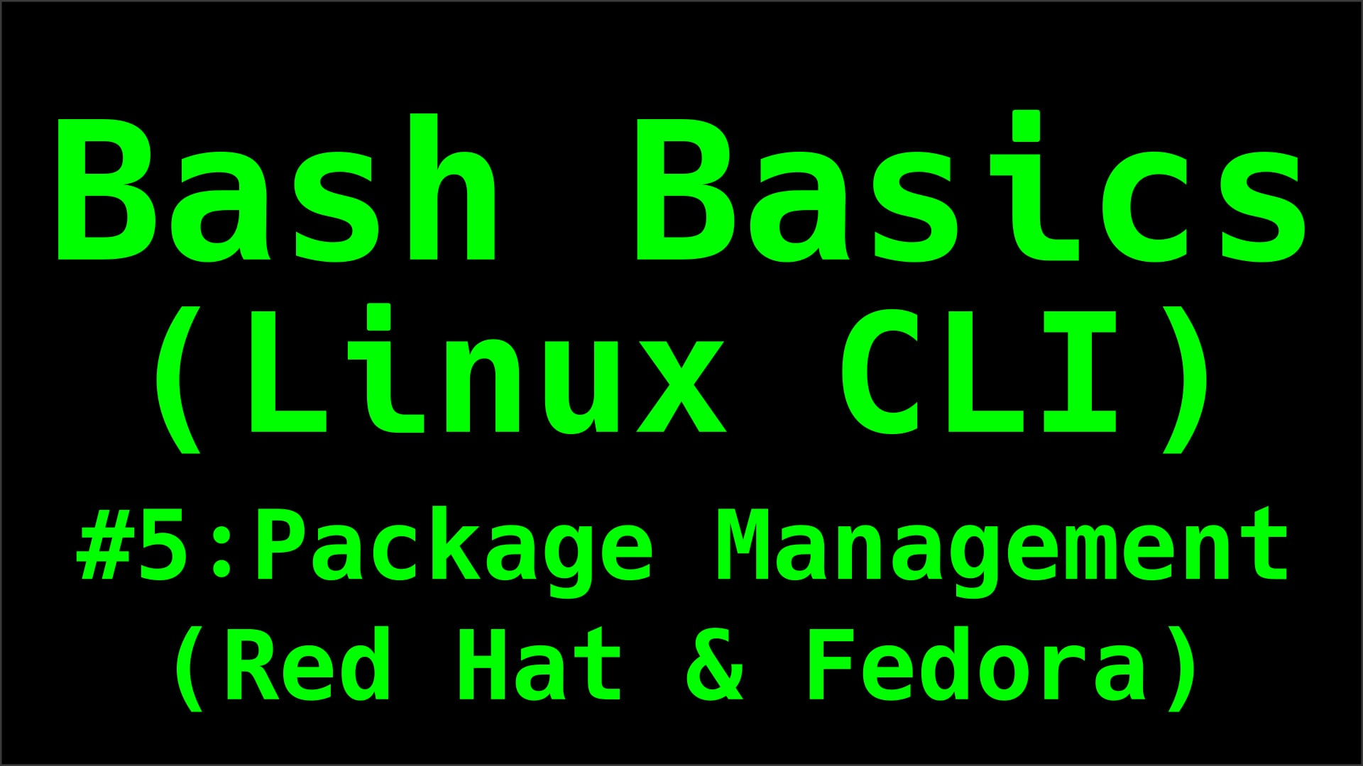 Package Management (Red Hat & Fedora) - Bash Basics (Linux CLI)