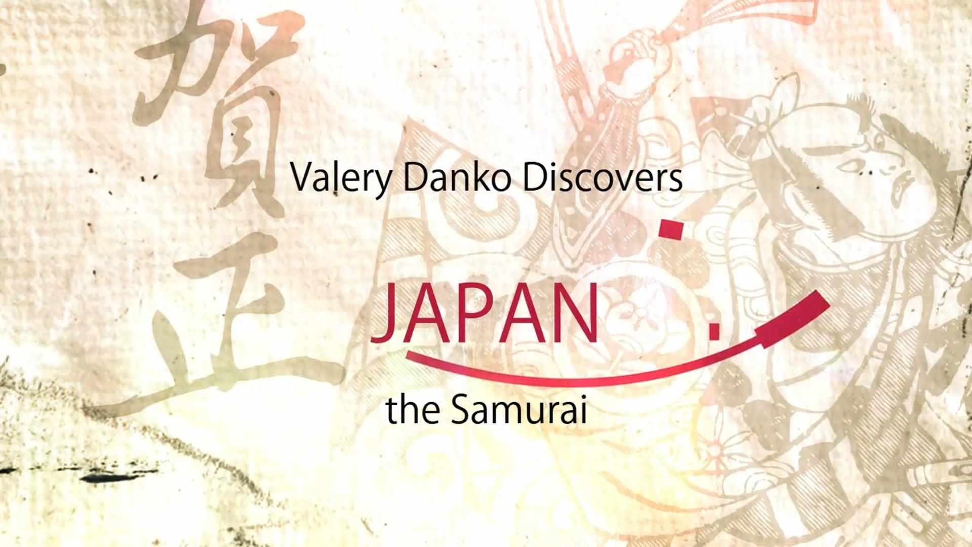 Valery Danko Discovers Japan: the Samurai - The Trailer