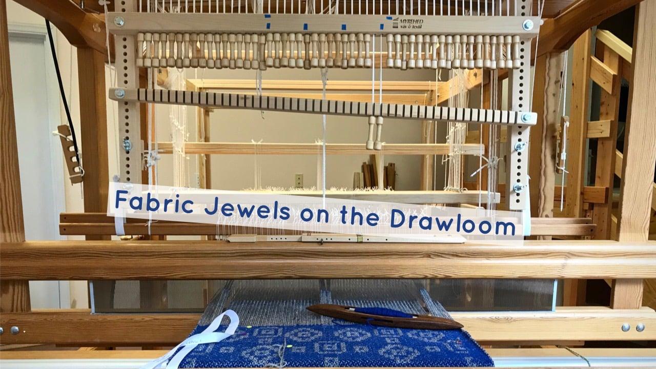Fabric Jewels on the Drawloom
