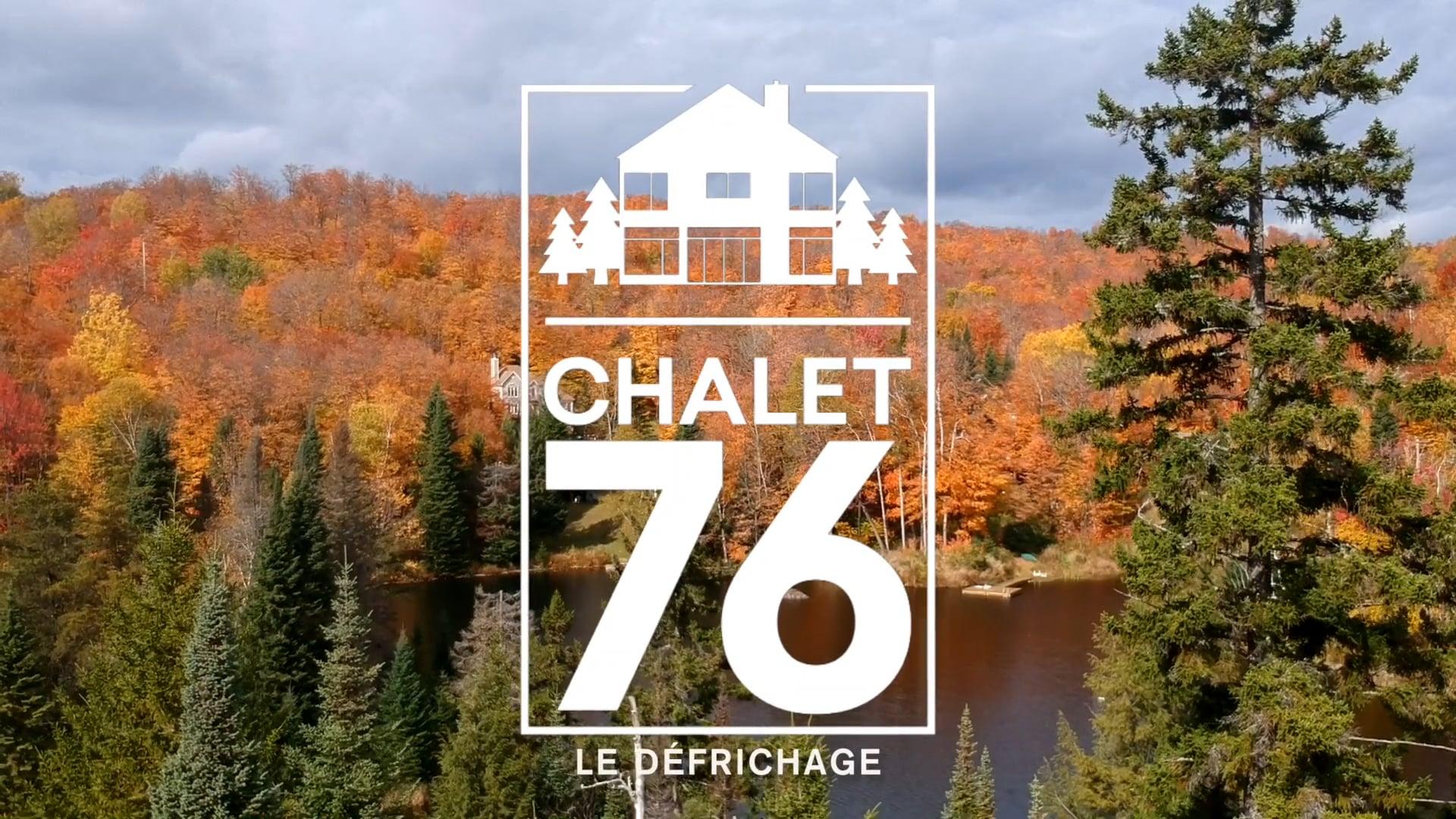 CHALET 76 - Le Défrichage (S01E01)   par *reference design