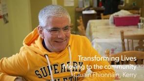 Transforming Lives - Moving to the Community, Cluain Fhionnain, Killarney