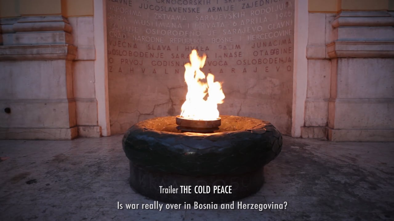 Trailer THE COLD PEACE, is war really over in Bosnia and Herzegovina?