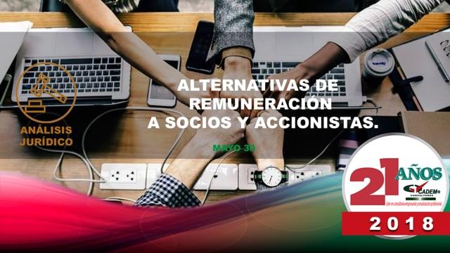 Alternativas de remuneración a socios y accionistas.